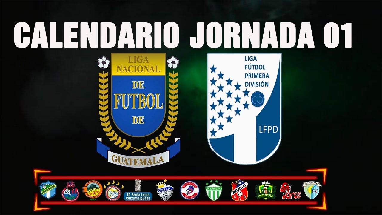 Calendario Primera Division Futbol Guatemala 2019.Asi Comienza La Jornada 01 Liga Nacional Y Primera Division Apertura 2019