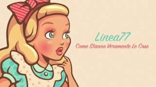Linea 77 - Come Stanno Veramente Le Cose (OFFICIAL AUDIO)