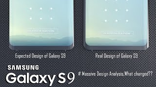 Samsung Galaxy S9 Massive Design Analysis, Real Design vs Expected Design based on S8