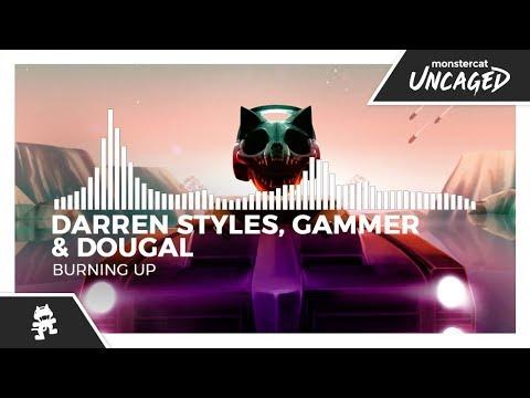 Darren Styles, Gammer & Dougal - Burning Up [Monstercat Release]