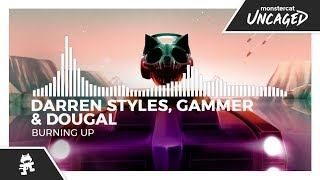 Darren Styles, Gammer & Dougal - Burning Up [Monstercat Release]