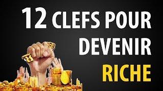 Comment Devenir RICHE ►12 Clefs pour y Parvenir