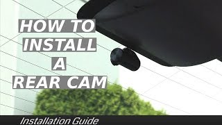 How to Install a Rear Dash Cam