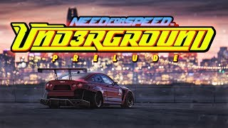 NEED FOR SPEED UNDERGROUND 3 PRELUDE  ( NFS 2019 CINEMATIC FAN MADE )