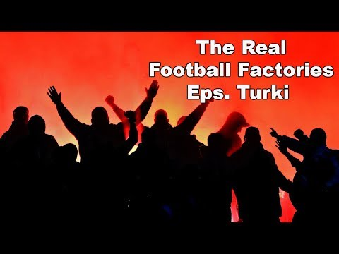 The Real Football Factories International   Eps Turki