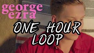 George Ezra - Shotgun (1 HOUR LONG )