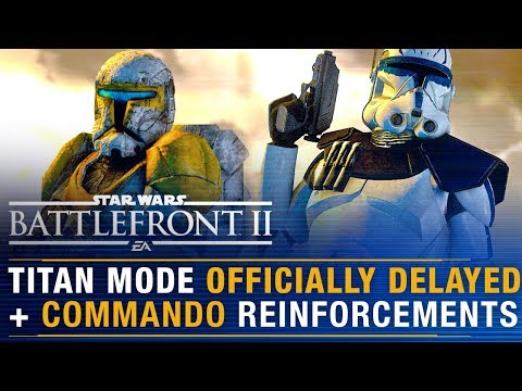 Titan Mode DELAYED + New Commando Reinforcement Class? + Tactical Emotes | Battlefront Update
