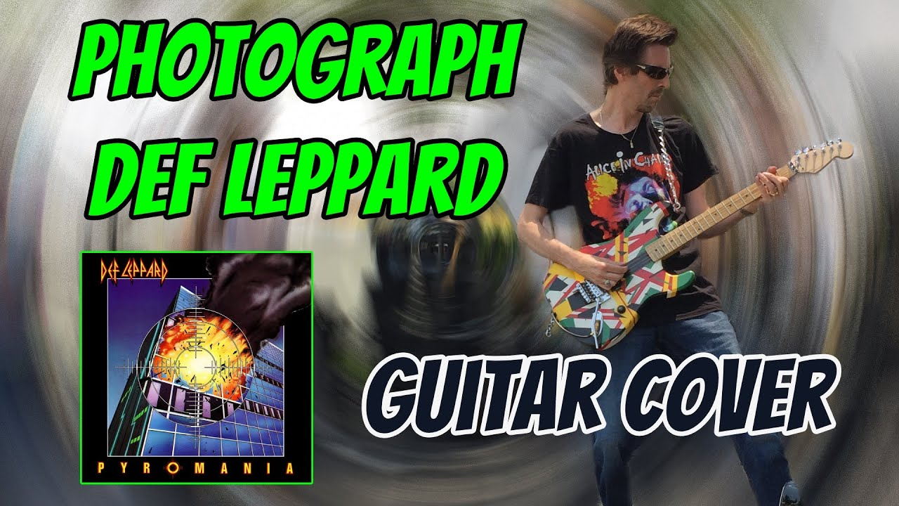 Def Leppard - Photograph - Guitar Cover - Rhythm and Leads