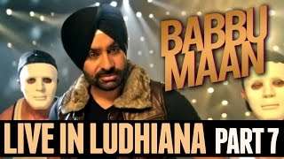 Babbu Maan - Live in Ludhiana | 2013 | Part 7