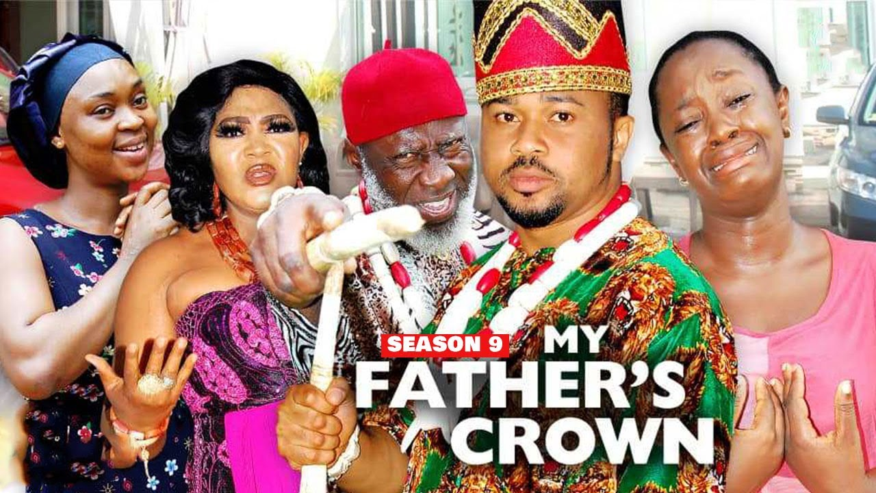 Download MY FATHER'S CROWN (SEASON 9) {NEW TRENDING MOVIE} - 2021 LATEST NIGERIAN NOLLYWOOD MOVIES