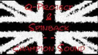 Q-Project & Spinback : Champion Sound (Drum and bass)