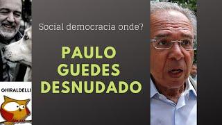 PAULO GUEDES DESNUDADO, SEM LANTEJOULAS