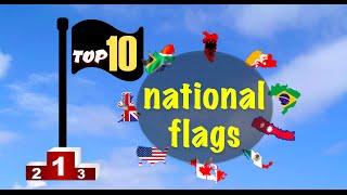 Top 10 National Flags - South Korea, USA, Nepal, Canada, UK, Bhutan, Mexico