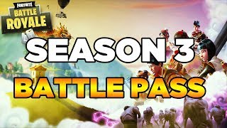 BATTLE PASS SEASON 3 OVERVIEW!! Fortnite Battle Royale News and Updates!