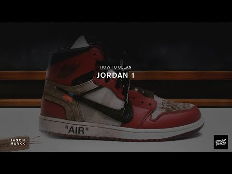 SNEAKER CARE 101: HOW-TO CLEAN OFF-WHITE JORDAN 1