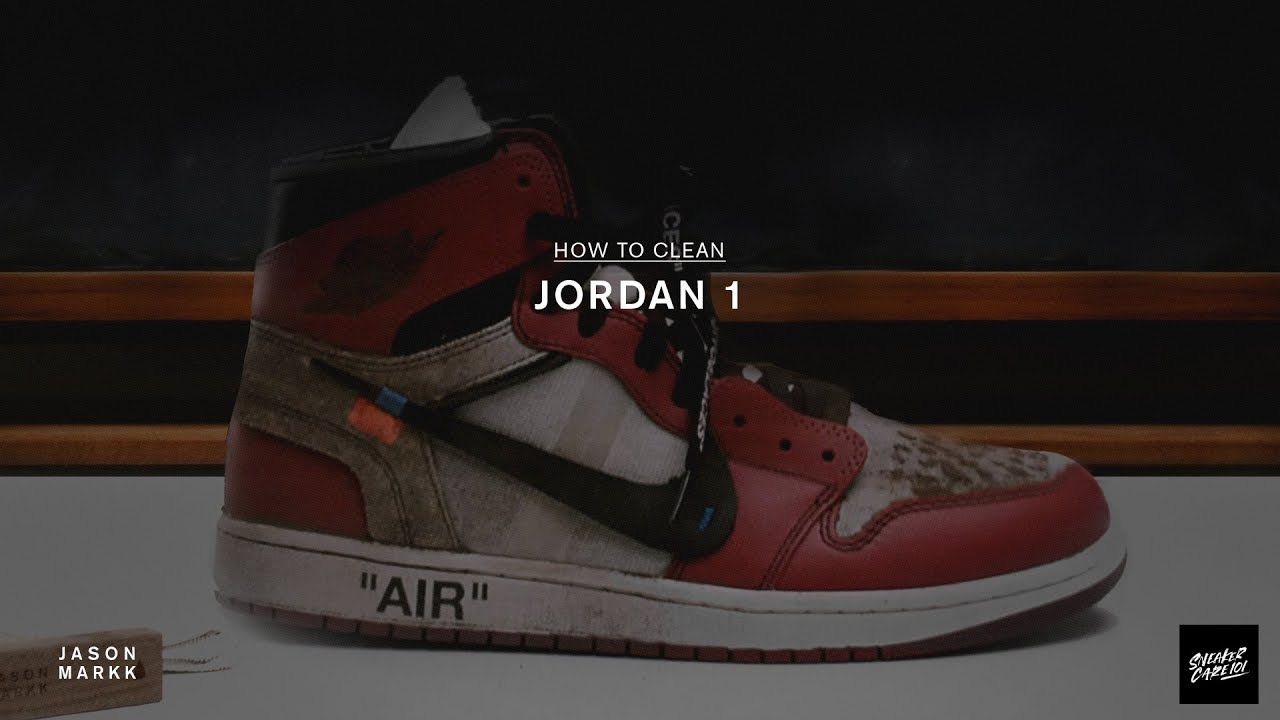 747a45ea SNEAKER CARE 101: HOW-TO CLEAN OFF-WHITE JORDAN 1 - YouTube