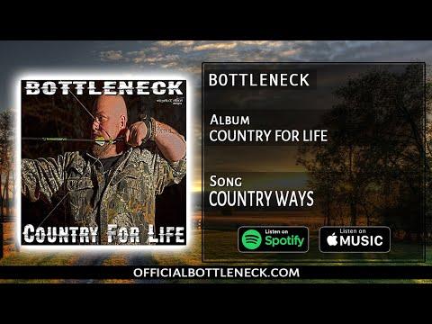 BOTTLENECK- Country ways (featuring Jordan Bush) (Country For Life Album)