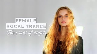 Female Vocal Trance | The Voices Of Angels #9