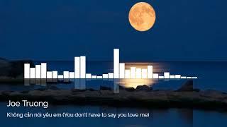 Không cần nói yêu em /You don't have to say you love me /  Joe Truong