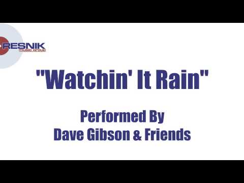 dave gibson friends watchin it rain youtube
