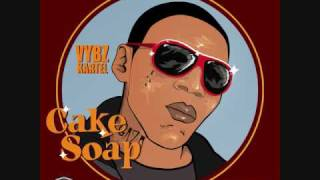 Vybz kartel - Cake Soap {Masterd} OCT 2010 {Blue Bamma Riddim}  [Final Draft]