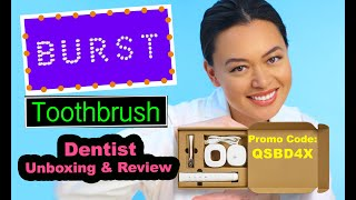 The BURST (Promo Code: QSBD4X) toothbrush review by a DENTIST