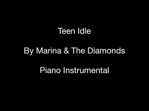 Teen Idle (by Marina & The Diamonds) - Piano Instrumental