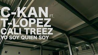 C-Kan ft. T-Lopez, Cali Treez - Yo soy quien soy (Encore Sessions)