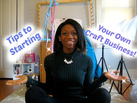Starting Your Own Craft Business in 2017!