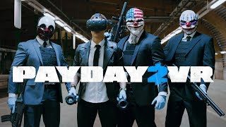 Грабим Банки с Бандой! PAYDAY 2 VR #1