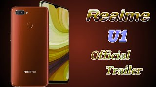 Realme U1 : Official Trailer , Official Video , Realme U1 Price , Specifications , Unboxing , Review