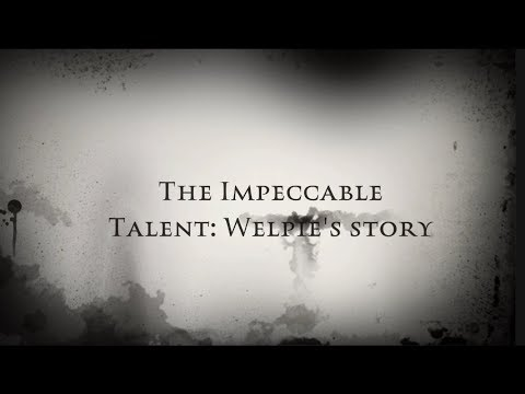 The Impeccable talent : Welpie Story