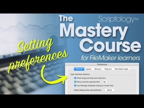 Lesson #1 - Setting preferences - Scriptology Mastery Course for FileMaker Pro