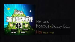 Repeat youtube video Pietonu si Batique ft. Duzzy Das - Hai (Prod. Phla)