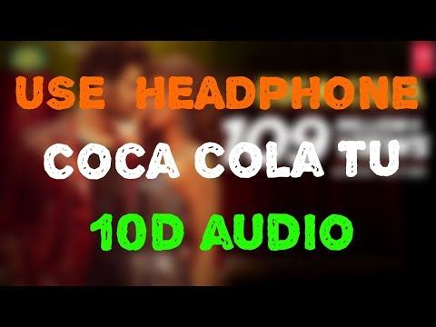 coca-cola-tu---luka-chuppi-10d-full-audio-song