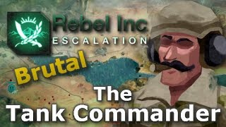 Rebel Inc. Escalation: Brutal Guides - The Tank Commander + Azure Dam