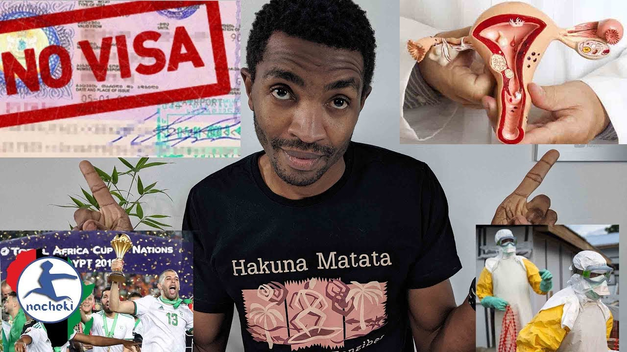 African Ovaries, Algeria Wins AFCON, Ebola Drama, No Visas for Africans, Illicit Financial Flows