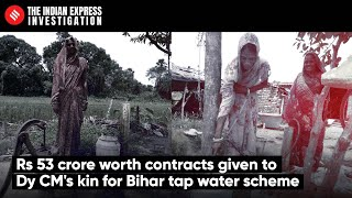 Rs 53 Crore Worth Contracts Given To Dy CM's Kin For Bihar Tap Water Scheme   Express Investigation