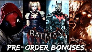 Batman Arkham Knight: All Pre-Order Bonuses