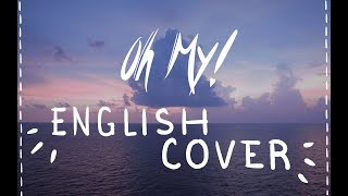 Oh My! - SEVENTEEN (세븐틴) | English Cover