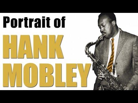 Hank Mobley - Portrait of a Jazz Genius