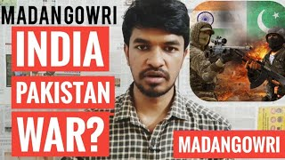 India Pak War? | Tamil | Pulwama Attack | Madan Gowri | MG