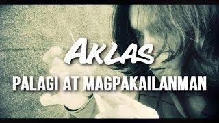 Aklas - Palagi at Magpakailanman (Music Video)
