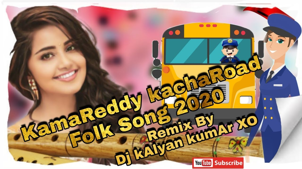 Kamareddy kacharoad Folk Song 2020 Remix By Dj kAlyan kumAr XO