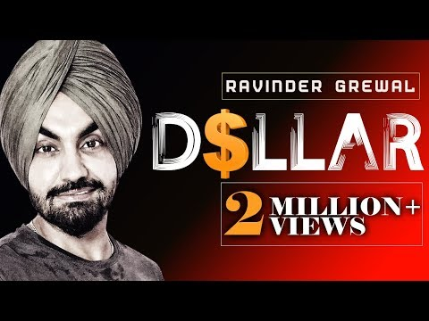 Ravinder Grewal | Dollar | Full Song | New Punjabi Songs 2018 | Latest Punjabi Song 2018