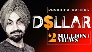 Ravinder Grewal - Dollar(Full Song)- New Punjabi Songs 2018- Latest Punjabi Song 2018