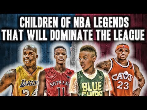 3 Children Of NBA Legends That Will Dominate The NBA