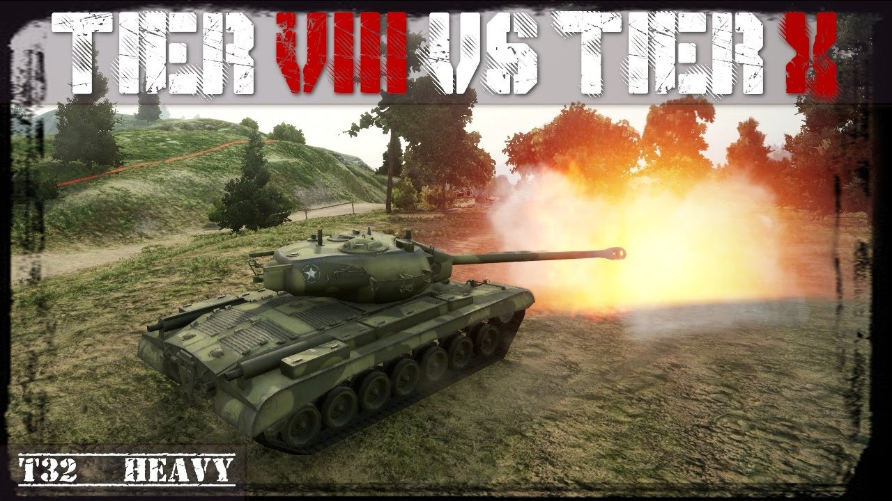 WoT: T32 - Tier VIII Tanks in Tier X Games