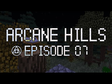 Arcane Hills - E07 - Bubbles in the Foam
