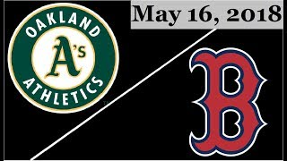 Oakland Athletics vs Boston Red Sox Highlights || May 16, 2018